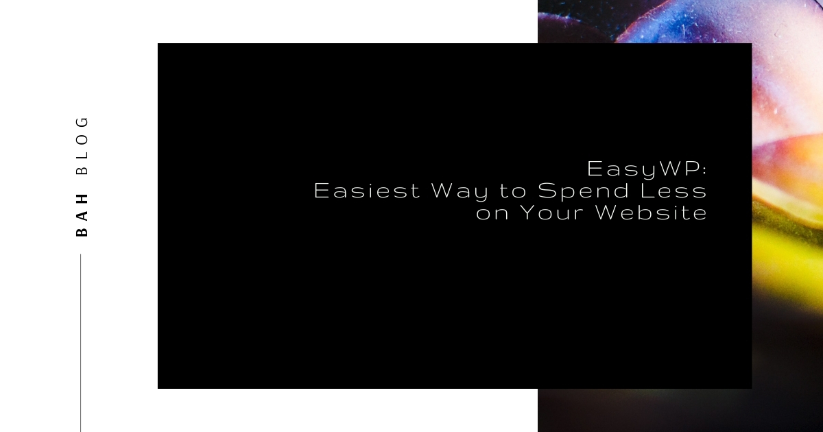 BAH blog featured image rainbow succulent EasyWP Easiest Way to Spend Less on Your Website