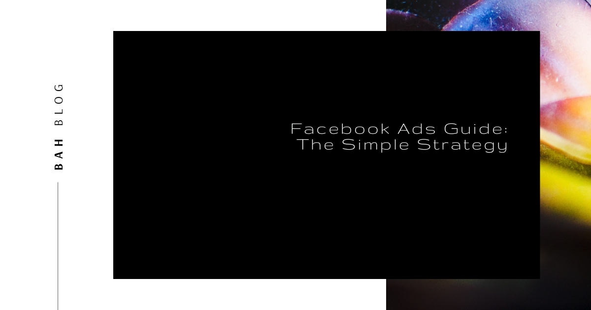 BAH blog featured image rainbow succulent Facebook Ads Guide The Simple Strategy